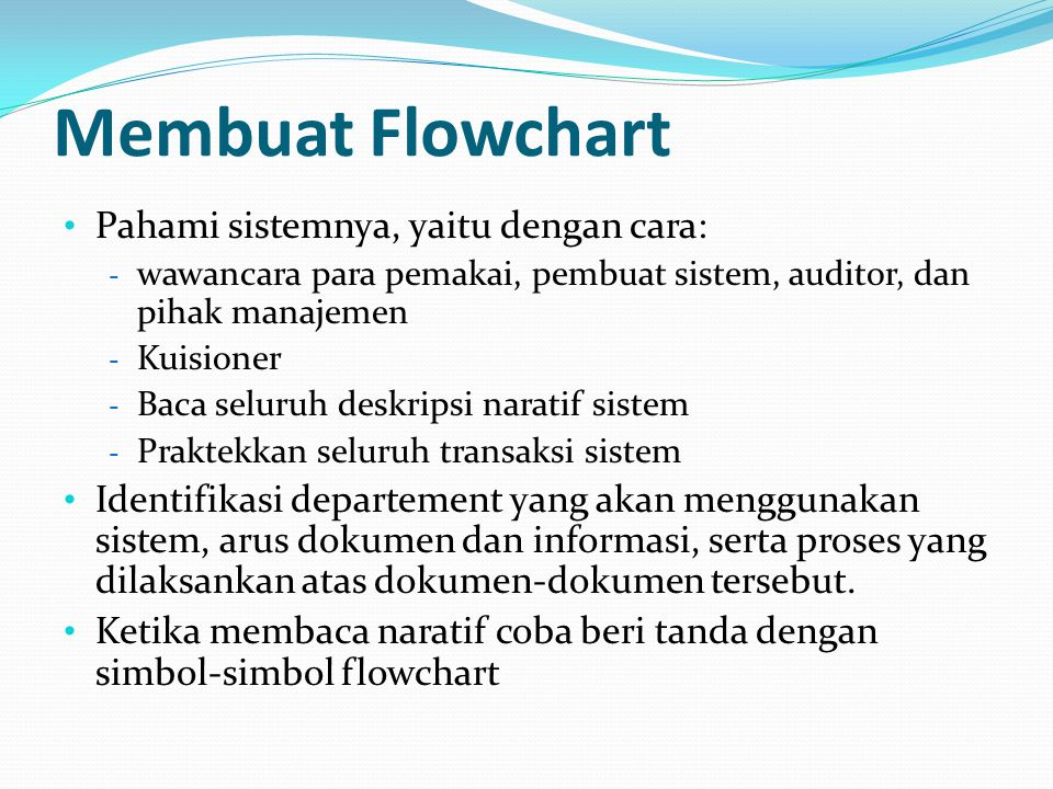 Membuat Flowchart Pahami sistemnya, yaitu dengan cara: