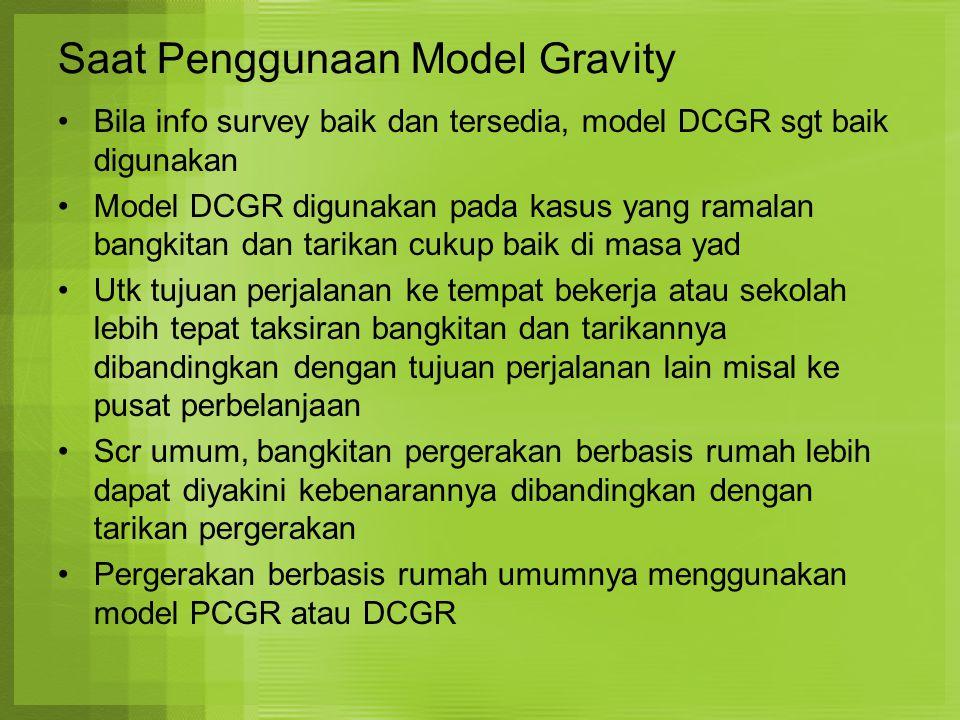 Saat Penggunaan Model Gravity
