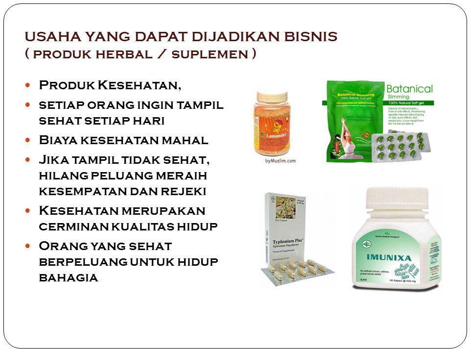 USAHA YANG DAPAT DIJADIKAN BISNIS ( produk herbal / suplemen )