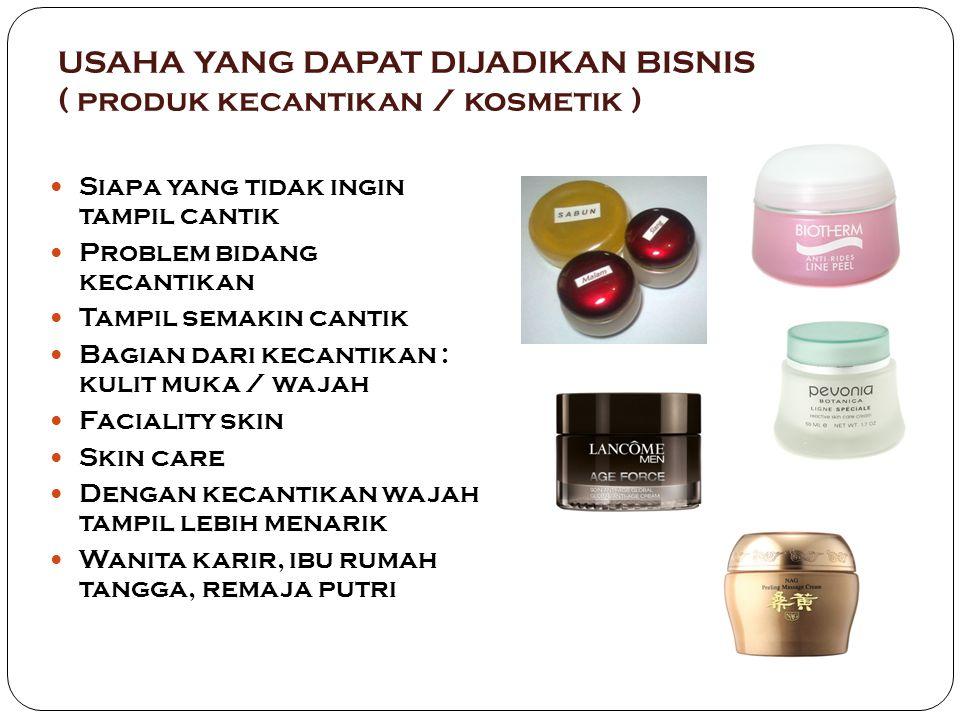 USAHA YANG DAPAT DIJADIKAN BISNIS ( produk kecantikan / kosmetik )
