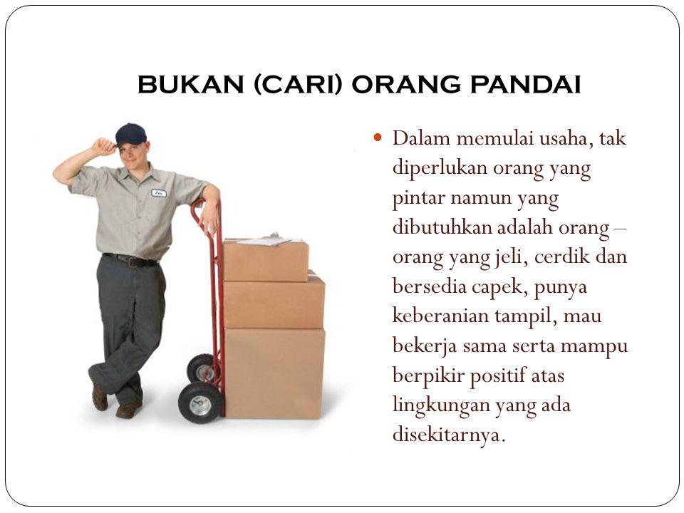BUKAN (CARI) ORANG PANDAI