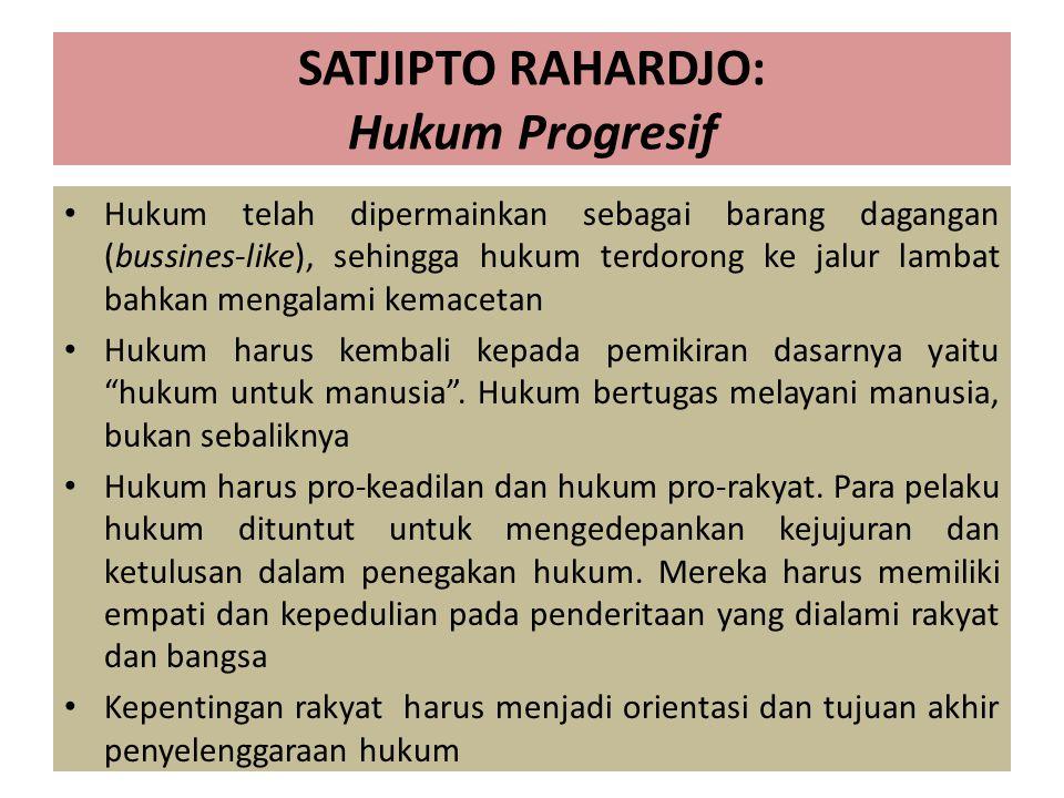 SATJIPTO RAHARDJO: Hukum Progresif