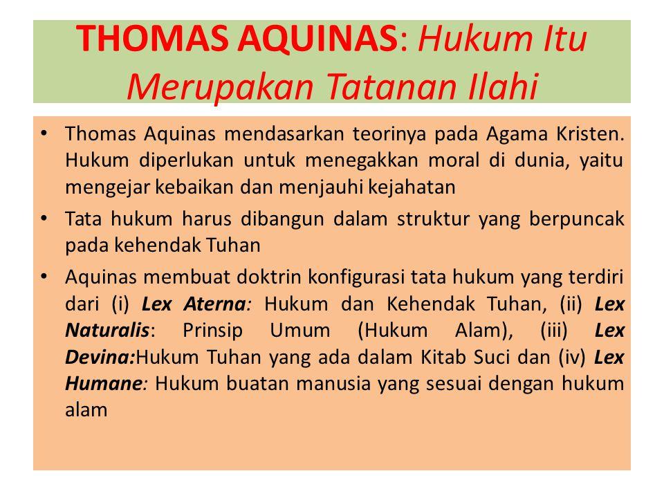 THOMAS AQUINAS: Hukum Itu Merupakan Tatanan Ilahi