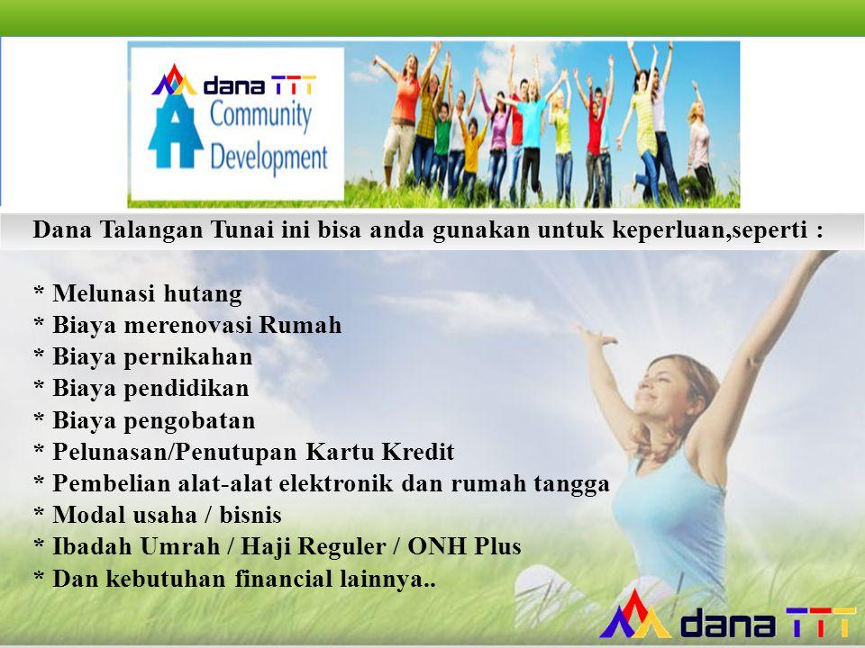 Dana Talangan Tunai ini bisa anda gunakan untuk keperluan,seperti :
