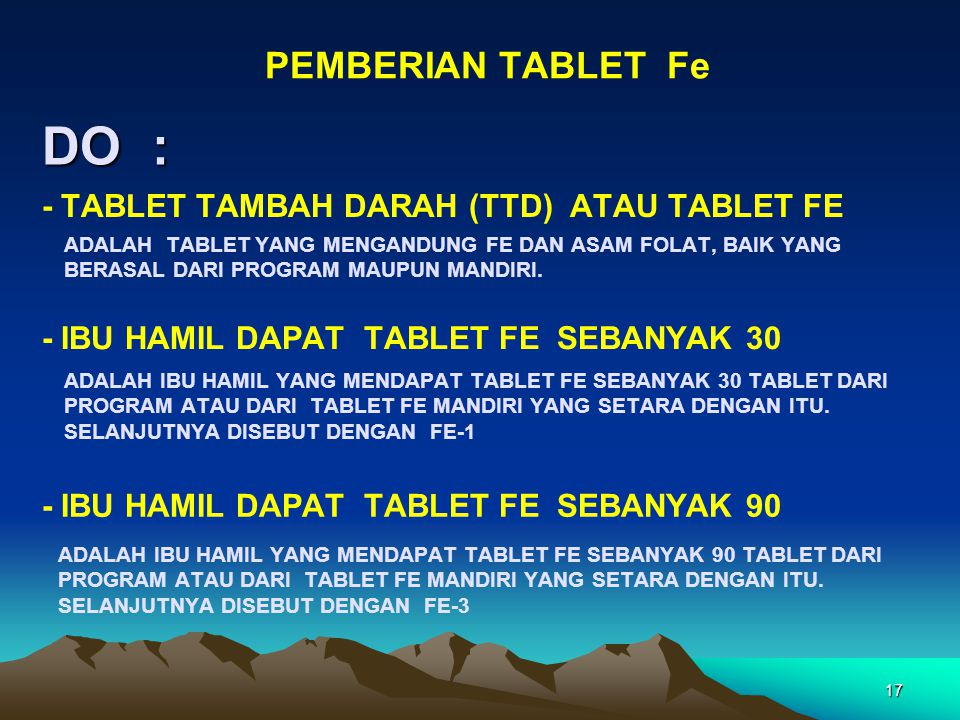DO : PEMBERIAN TABLET Fe - TABLET TAMBAH DARAH (TTD) ATAU TABLET FE