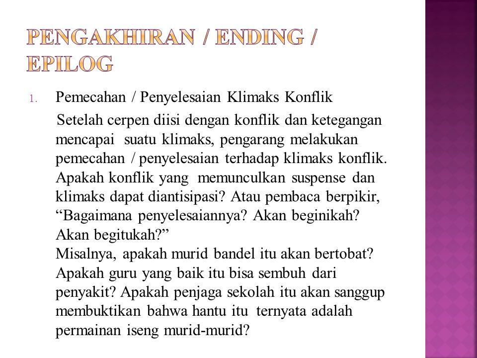 PENGAKHIRAN / ENDING / EPILOG