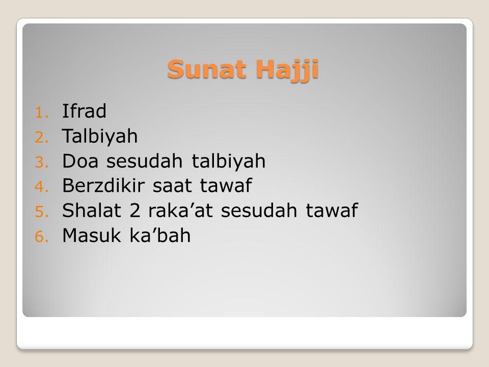 Sunat Hajji Ifrad Talbiyah Doa sesudah talbiyah Berzdikir saat tawaf