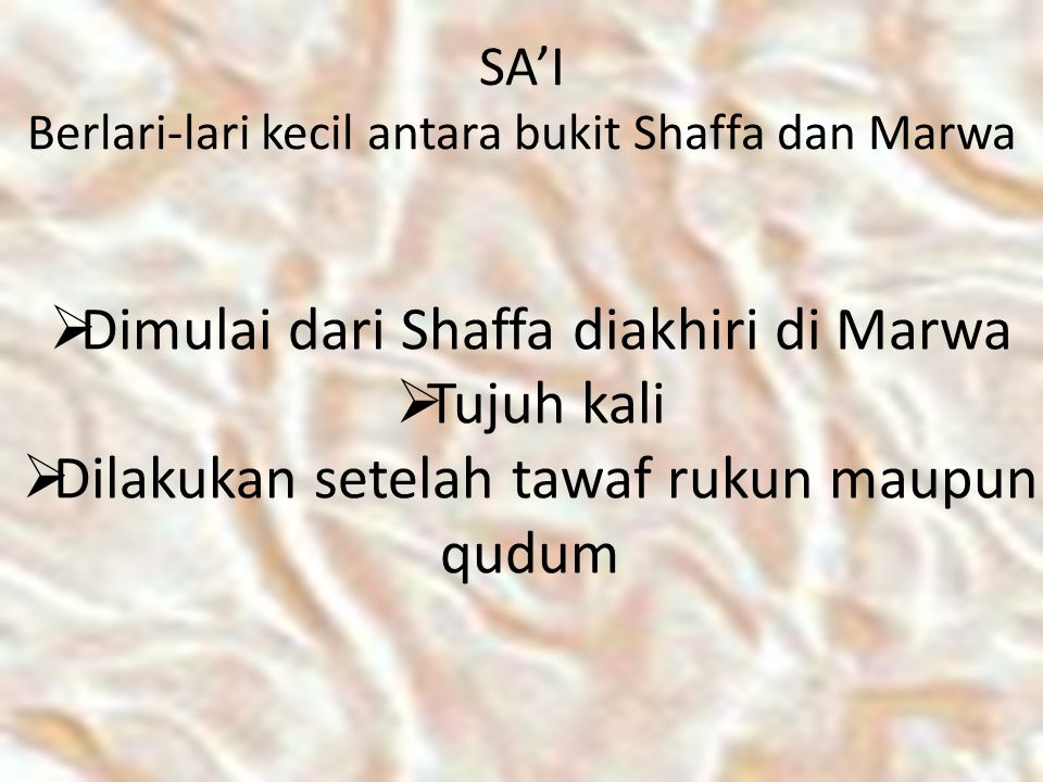 SA'I Berlari-lari kecil antara bukit Shaffa dan Marwa