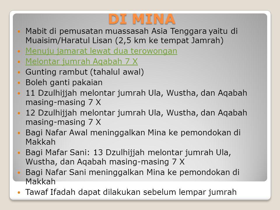 DI MINA Mabit di pemusatan muassasah Asia Tenggara yaitu di Muaisim/Haratul Lisan (2,5 km ke tempat Jamrah)