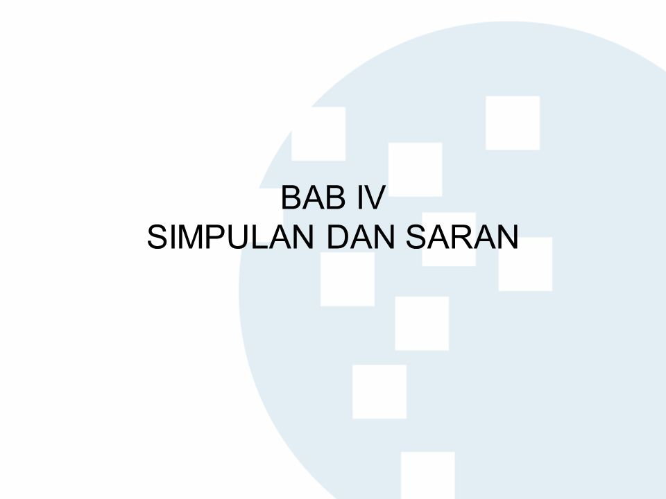 BAB IV SIMPULAN DAN SARAN