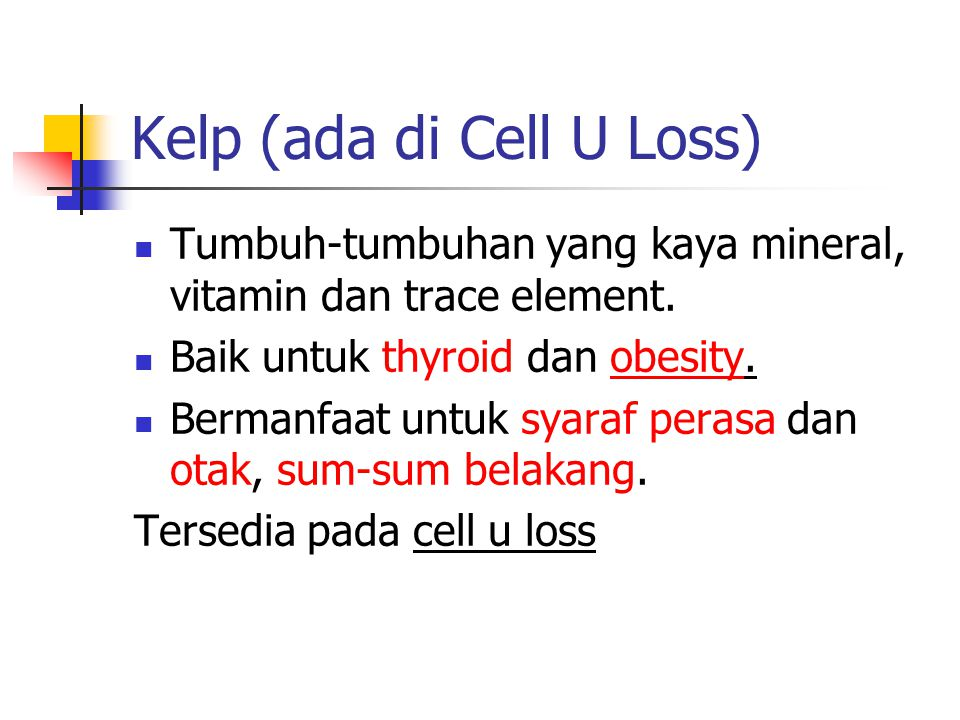 Kelp (ada di Cell U Loss)