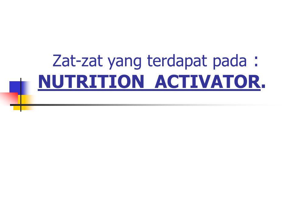 Zat-zat yang terdapat pada : NUTRITION ACTIVATOR.