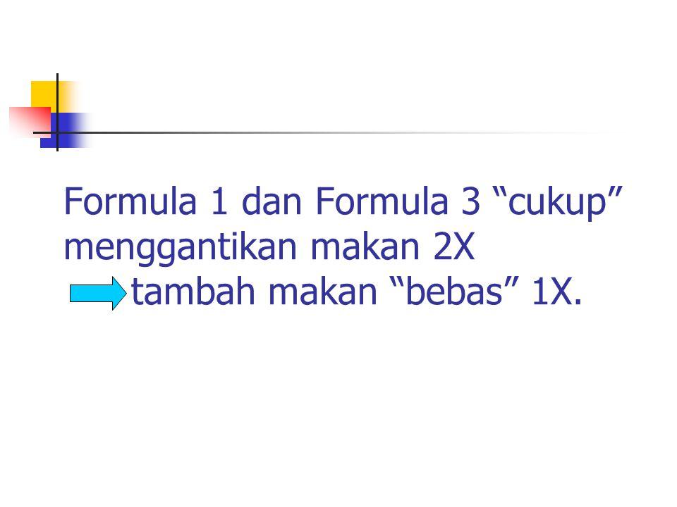Formula 1 dan Formula 3 cukup menggantikan makan 2X