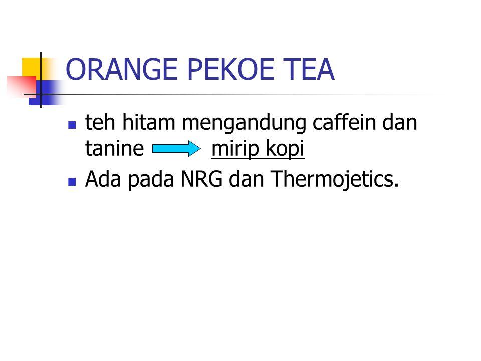 ORANGE PEKOE TEA teh hitam mengandung caffein dan tanine mirip kopi