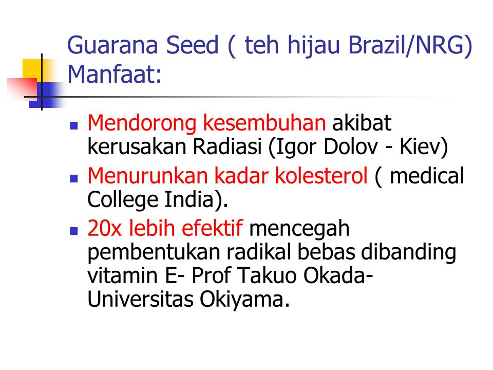 Guarana Seed ( teh hijau Brazil/NRG) Manfaat: