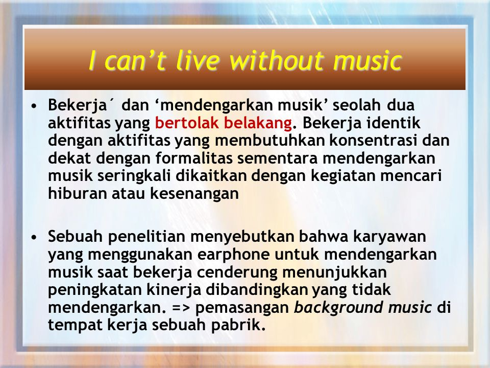 I can't live without music
