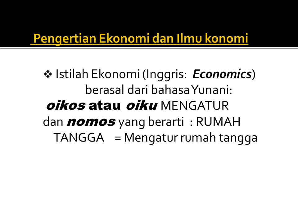 Pengertian Ekonomi dan Ilmu konomi