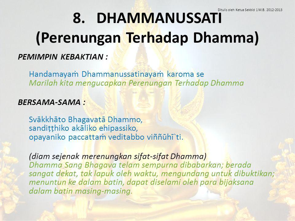 8. DHAMMANUSSATI (Perenungan Terhadap Dhamma)