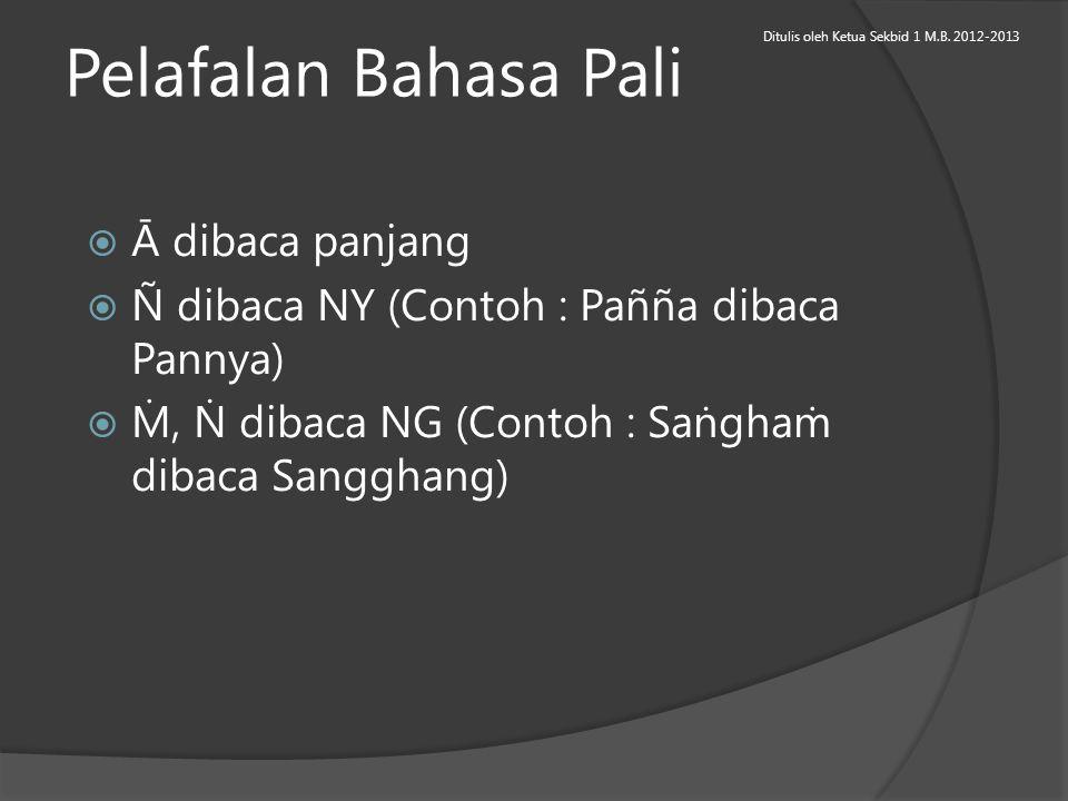 Pelafalan Bahasa Pali Ā dibaca panjang