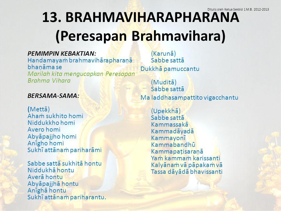 13. BRAHMAVIHARAPHARANA (Peresapan Brahmavihara)