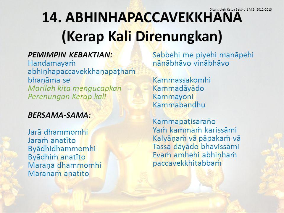 14. ABHINHAPACCAVEKKHANA (Kerap Kali Direnungkan)