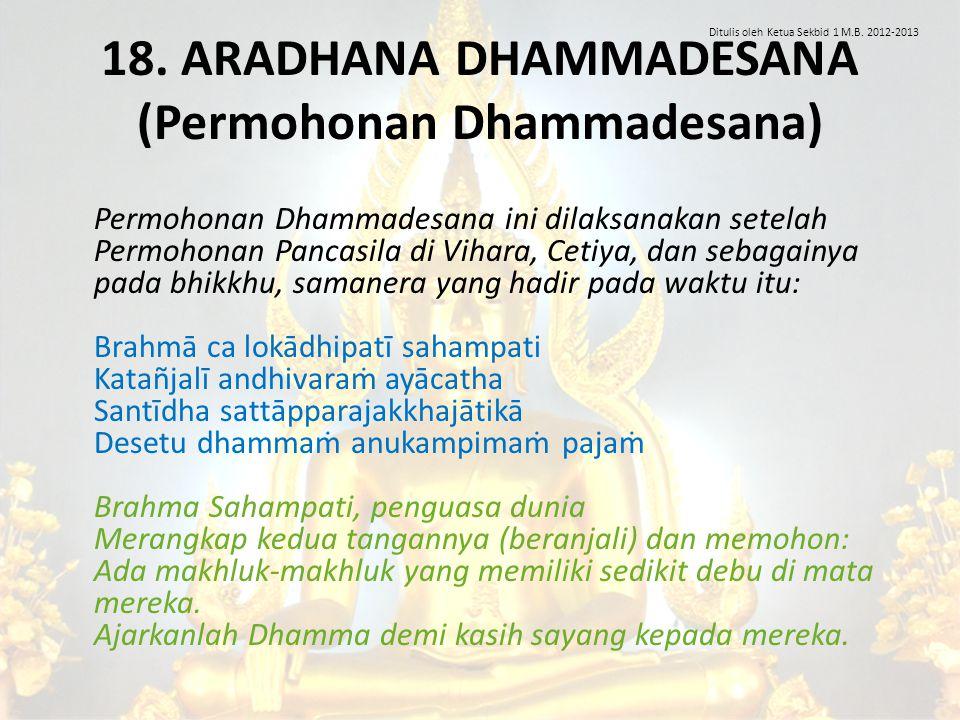 18. ARADHANA DHAMMADESANA (Permohonan Dhammadesana)