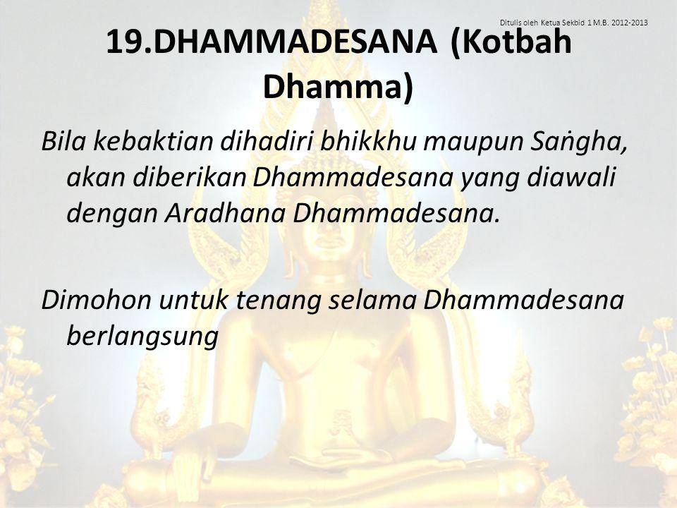 19.DHAMMADESANA (Kotbah Dhamma)