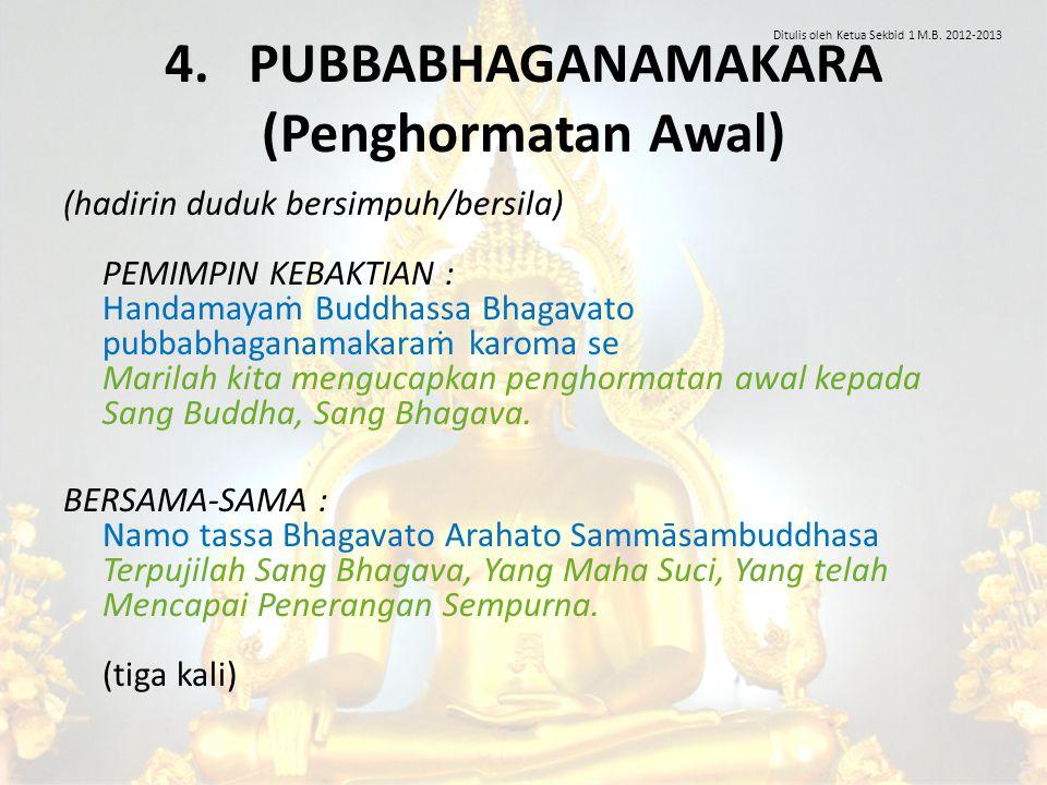 4. PUBBABHAGANAMAKARA (Penghormatan Awal)