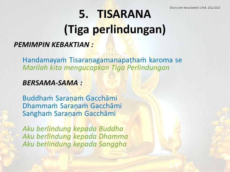 5. TISARANA (Tiga perlindungan)