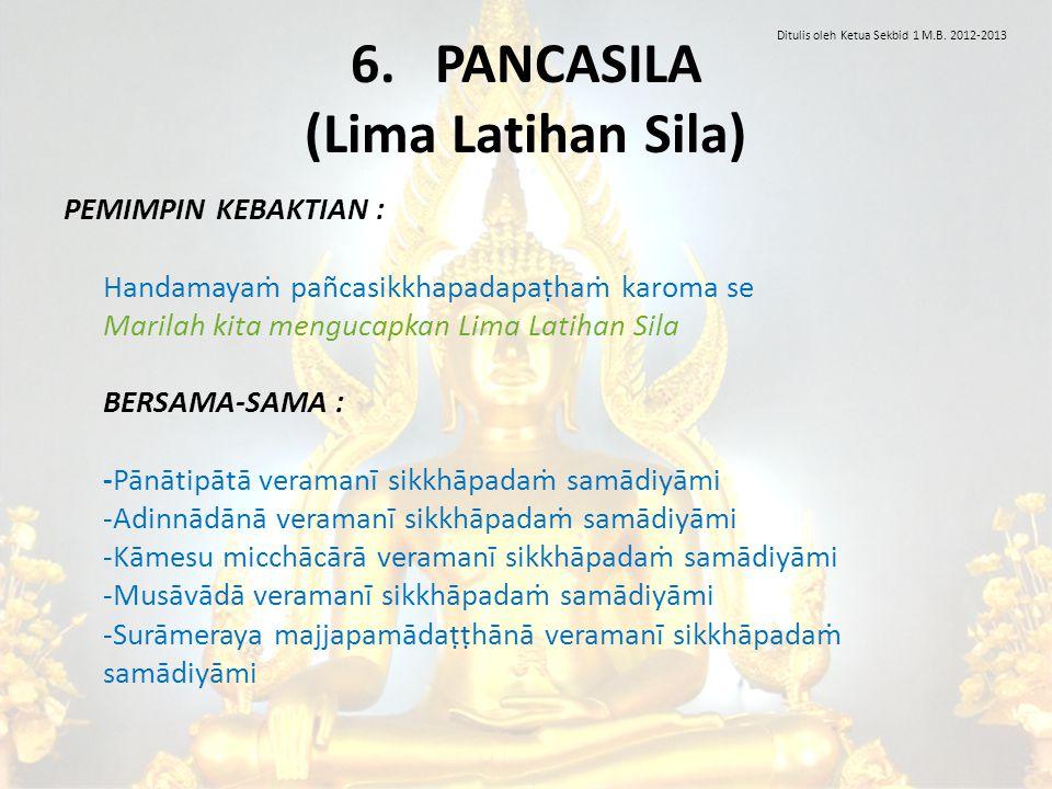 6. PANCASILA (Lima Latihan Sila)