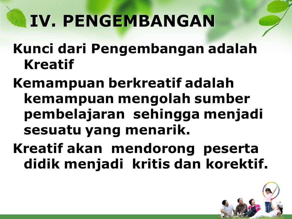 IV. PENGEMBANGAN