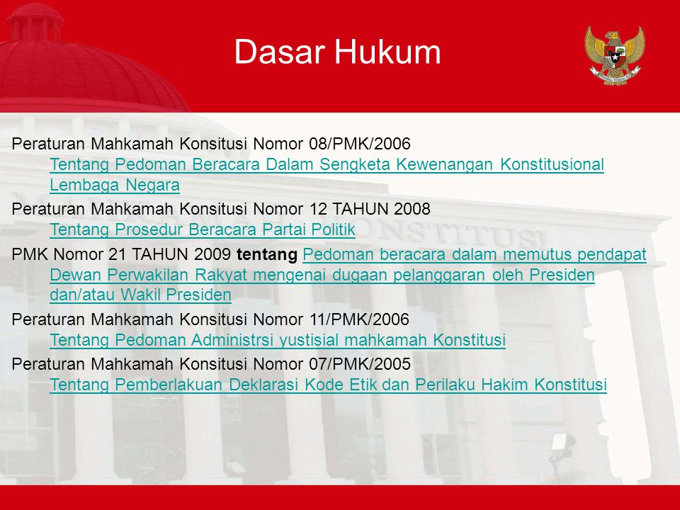 Dasar Hukum Peraturan Mahkamah Konsitusi Nomor 08/PMK/2006 Tentang Pedoman Beracara Dalam Sengketa Kewenangan Konstitusional Lembaga Negara.