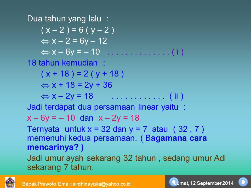 Jadi terdapat dua persamaan linear yaitu :