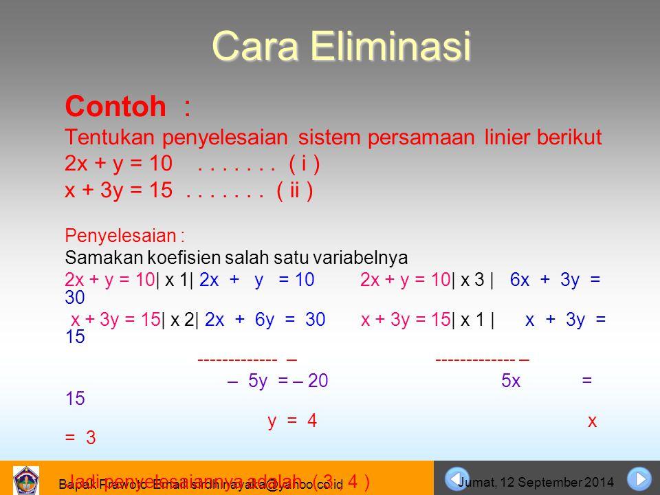 Cara Eliminasi 2x + y = 10 . . . . . . . ( i )