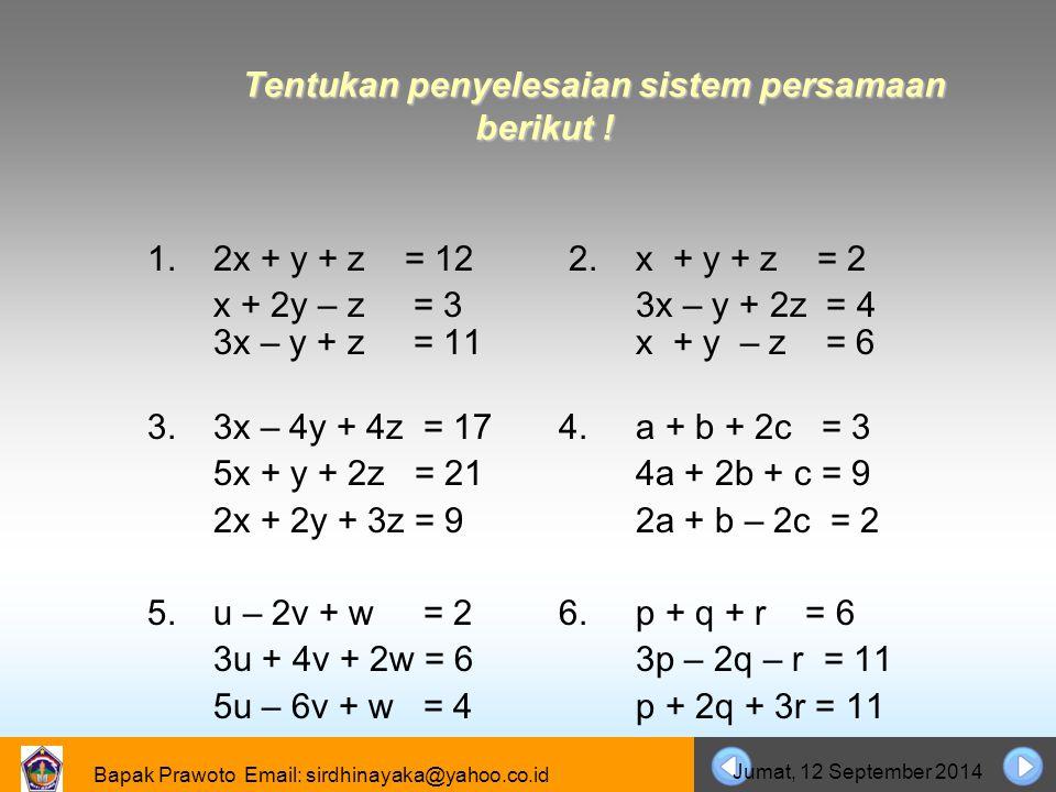 Tentukan penyelesaian sistem persamaan berikut !