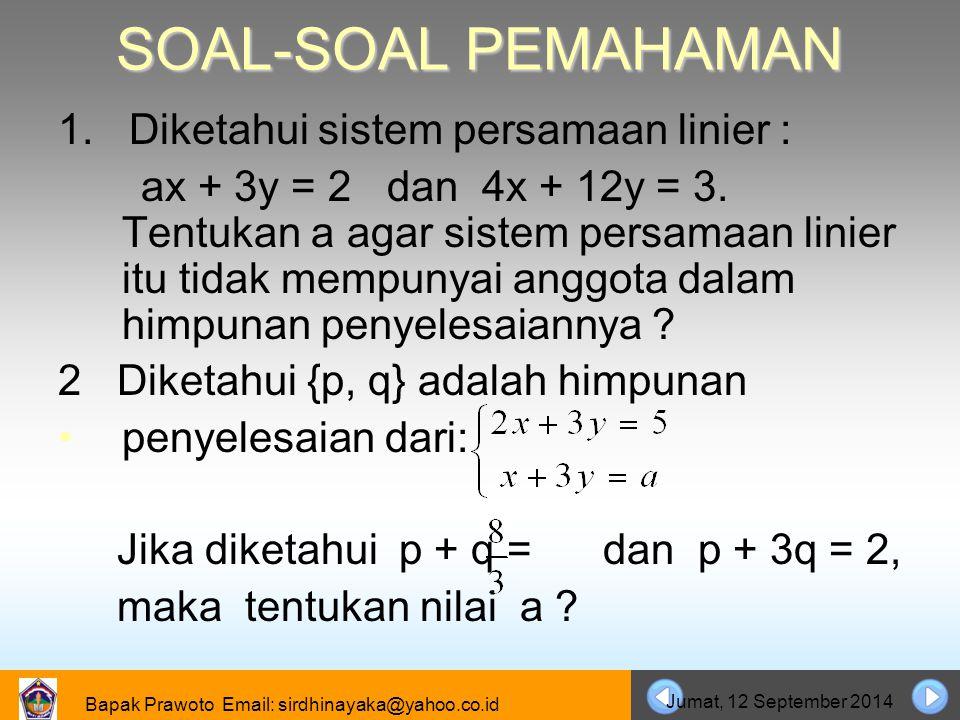 SOAL-SOAL PEMAHAMAN 1. Diketahui sistem persamaan linier :