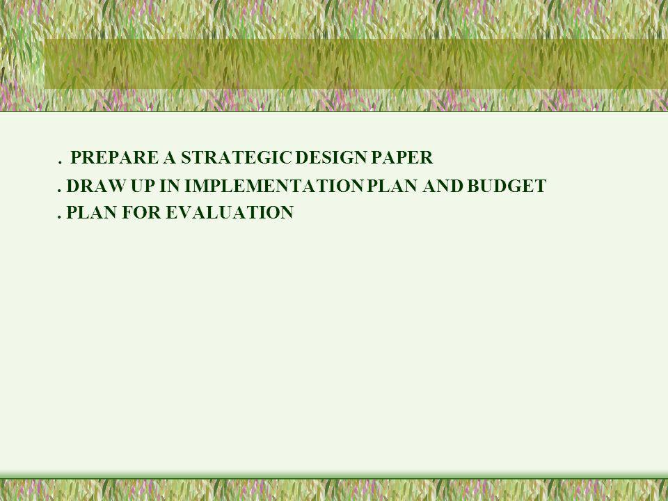 . PREPARE A STRATEGIC DESIGN PAPER