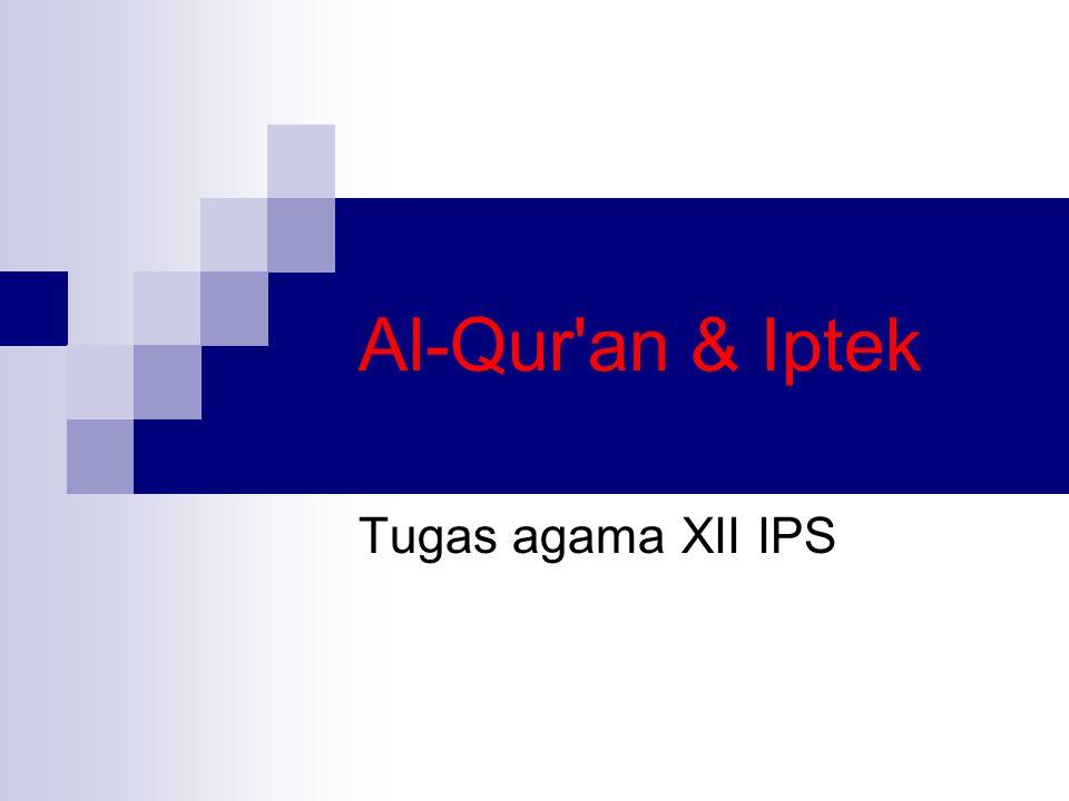 Al-Qur an & Iptek Tugas agama XII IPS