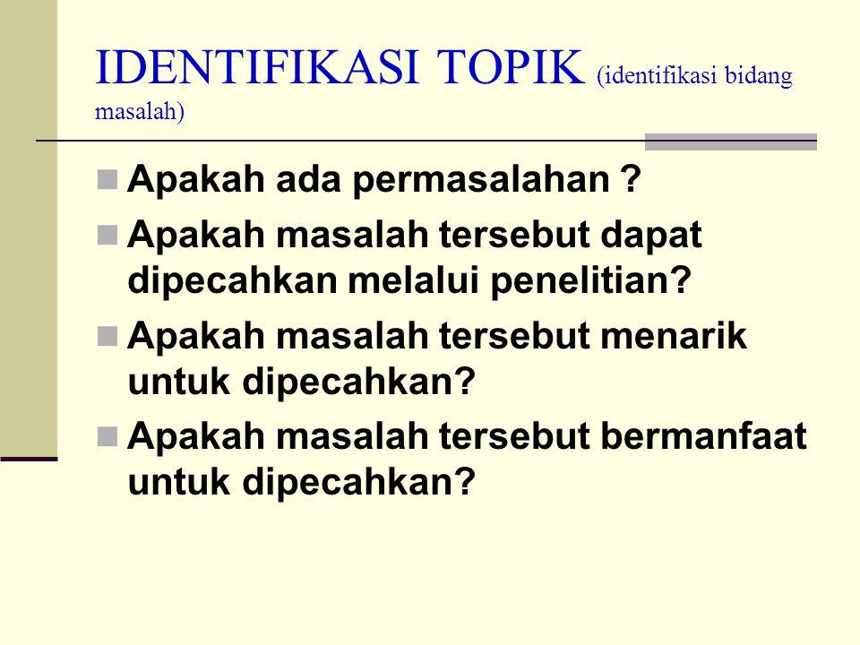 IDENTIFIKASI TOPIK (identifikasi bidang masalah)