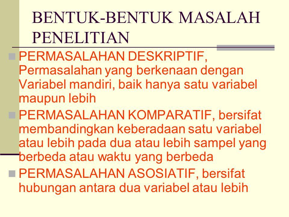 BENTUK-BENTUK MASALAH PENELITIAN