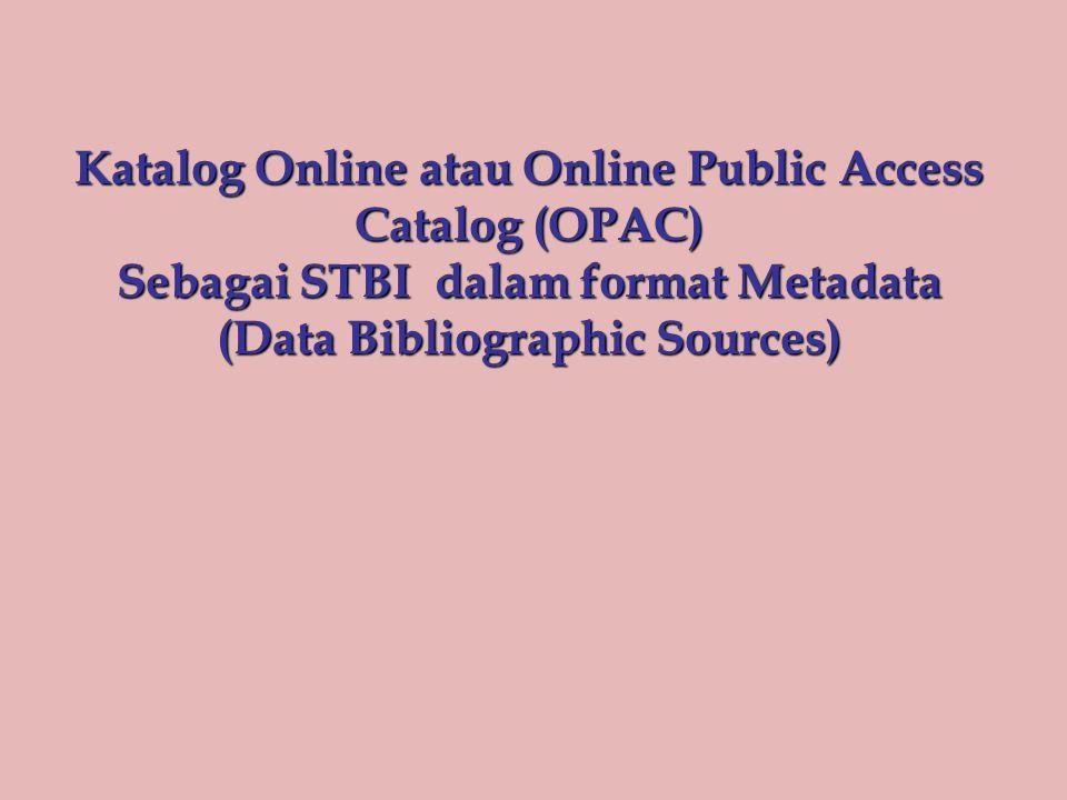 Katalog Online atau Online Public Access Catalog (OPAC)