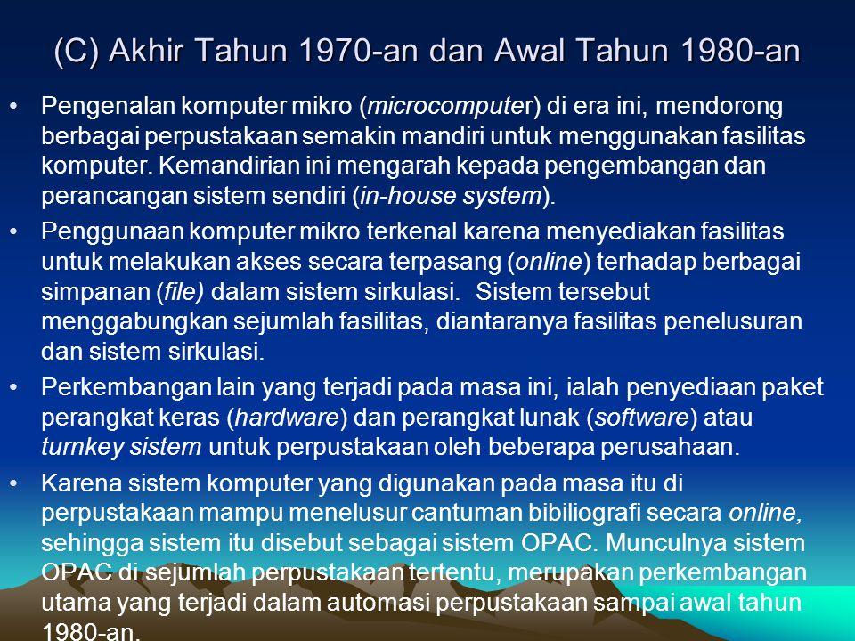 (C) Akhir Tahun 1970-an dan Awal Tahun 1980-an