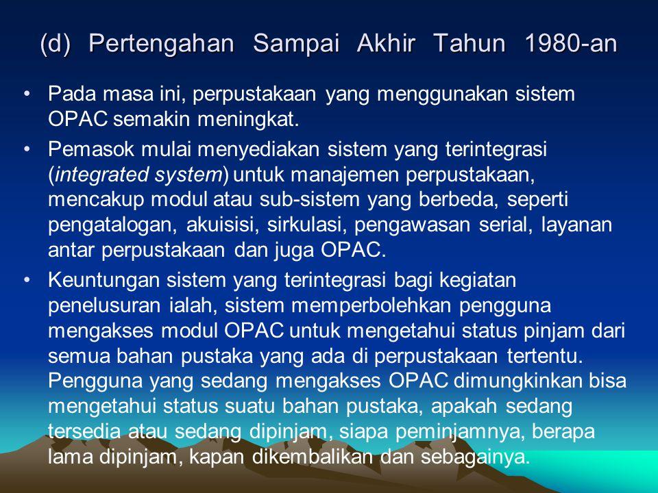 (d) Pertengahan Sampai Akhir Tahun 1980-an
