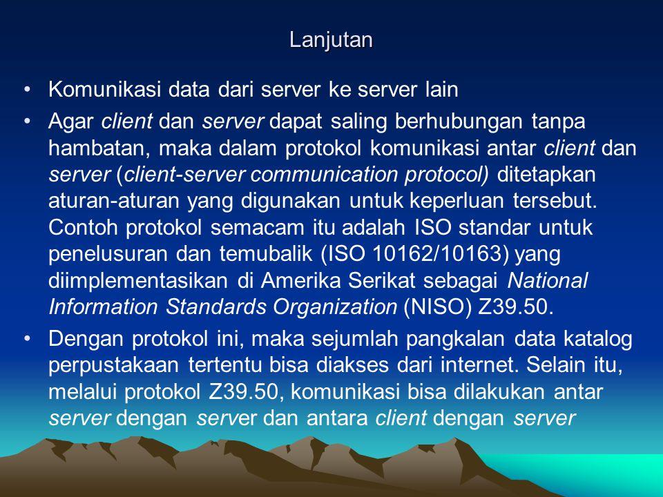 Lanjutan Komunikasi data dari server ke server lain.