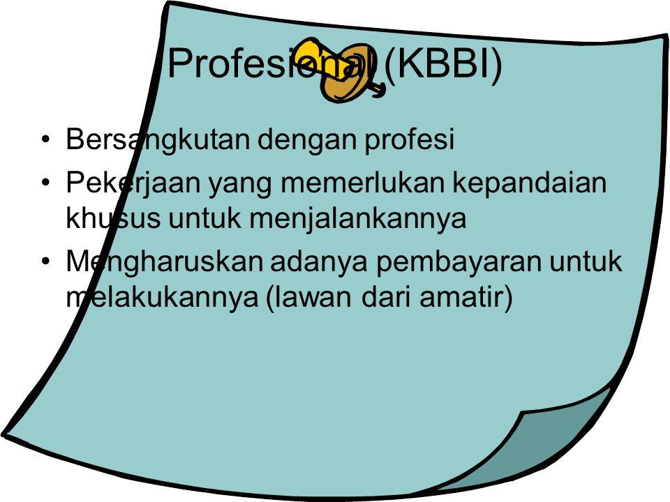 Profesional (KBBI) Bersangkutan dengan profesi
