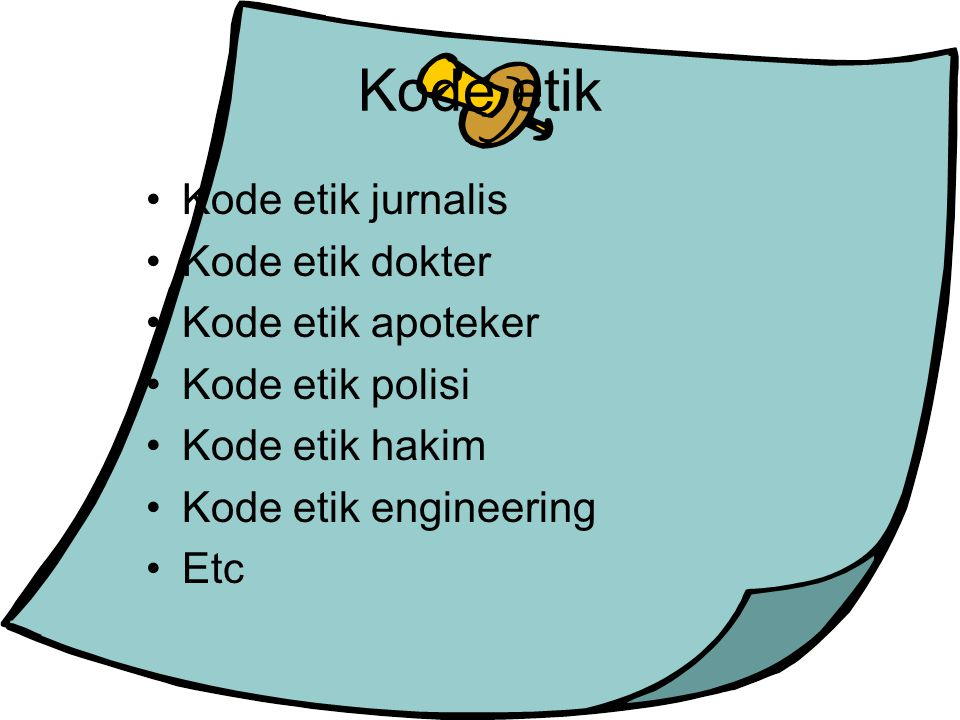 Kode etik Kode etik jurnalis Kode etik dokter Kode etik apoteker
