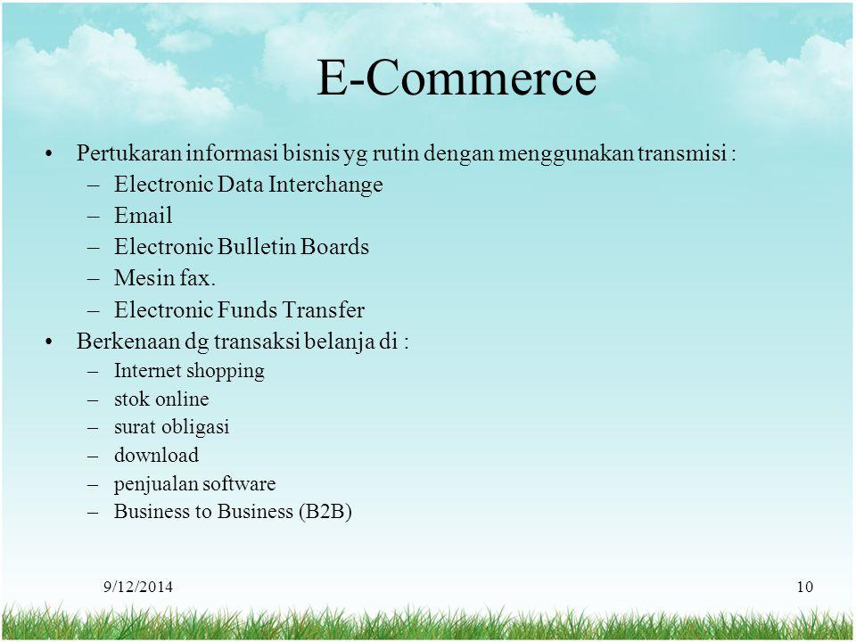 E-Commerce Pertukaran informasi bisnis yg rutin dengan menggunakan transmisi : Electronic Data Interchange.