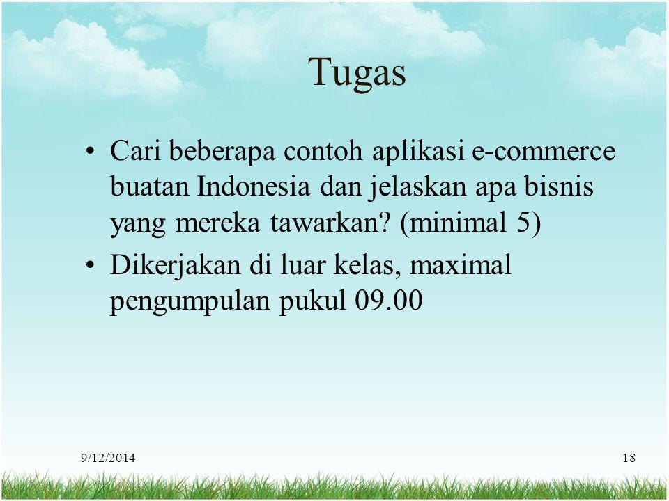 Tugas Cari beberapa contoh aplikasi e-commerce buatan Indonesia dan jelaskan apa bisnis yang mereka tawarkan (minimal 5)