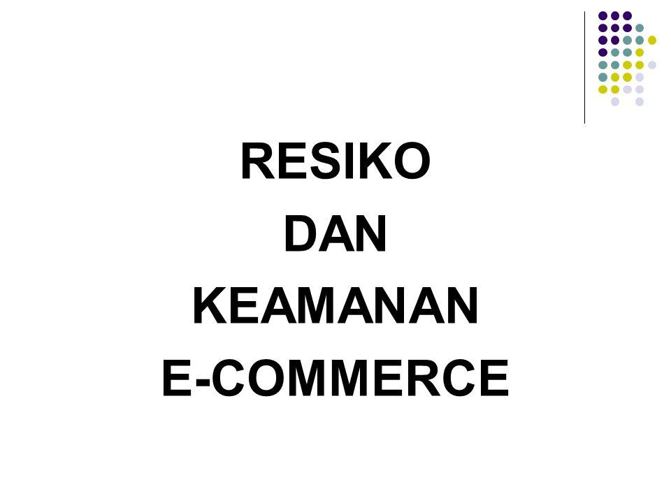 RESIKO DAN KEAMANAN E-COMMERCE