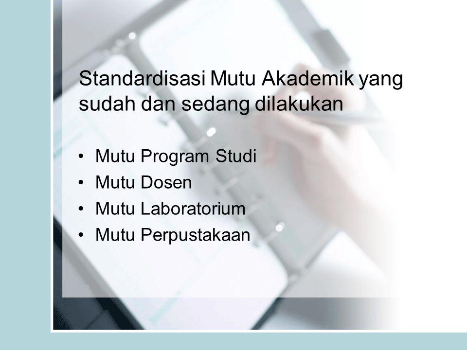 Standardisasi Mutu Akademik yang sudah dan sedang dilakukan